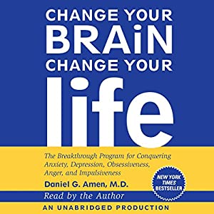 Change Your Brain, Change Your Life Audiobook