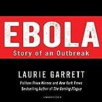 Ebola: Story of an Outbreak | Laurie Garrett