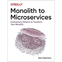 Monolith to Microservices: Evolutionary Patterns to Transform Your Monolith