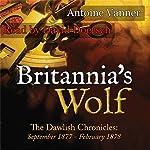 Britannia's Wolf: The Dawlish Chronicles: September 1877-February 1878 | Antoine Vanner