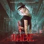 Jade: Three J'amigos, Book 1 | Rose Montague