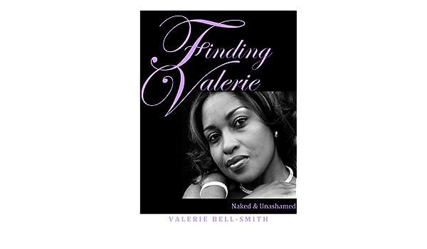 Finding Valerie: Naked & Unashamed