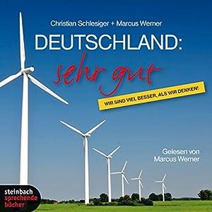 Deutschland: sehr gut. Wir sind viel besser, als wir denken Hörbuch