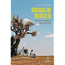300 Dias de Bicicleta. 22 Mil Km de Emoções Pelas Américas