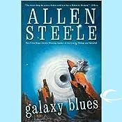 Galaxy Blues | Allen Steele