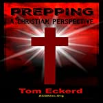 Prepping: A Christian Perspective | Tom Eckerd