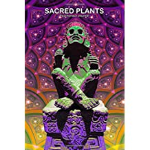 SACRED PLANTS: Psychonaut Journal | Notebook for psychedelic experiences, trips, and exploring consciousness | 120 pages.