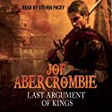 Last Argument of Kings: The First Law: Book Three | Livre audio Auteur(s) : Joe Abercrombie Narrateur(s) : Steven Pacey
