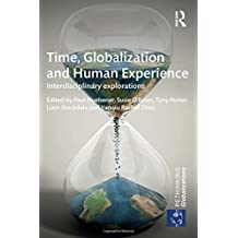 Time, Globalization and Human Experience: Interdisciplinary Explorations