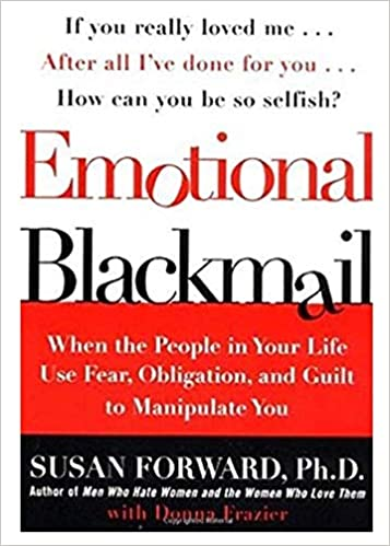 Another word for emotional blackmail