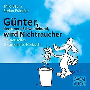 Günter, der innere Schweinehund, wird Nichtraucher Hörbuch