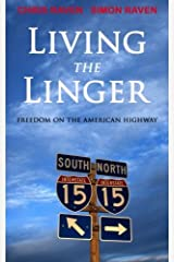 Living the Linger: Freedom on the American Highway by Simon Raven (2015-10-15) Paperback