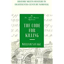 The Code for Killing (The Dr Adam Bascom Mysteries Book 2)