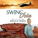 Swing Vote: Safe Harbors #3 | Donna K. Weaver