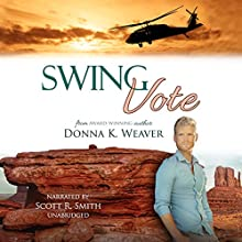 Swing Vote: Safe Harbors #3 Audiobook by Donna K. Weaver Narrated by Scott R. Smith