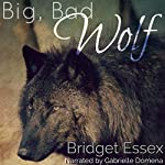 Big, Bad Wolf   Bridget Essex