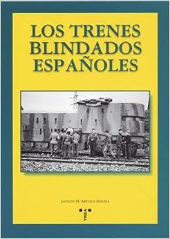 Los trenes blindados españoles (Rail): Amazon.es: Arévalo
