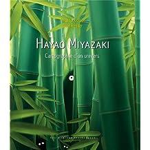 Hayao Miyazaki: Cartographie d'un univers