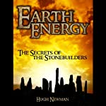 Earth Energy: The Secrets of the Stonebuilders | Hugh Newman