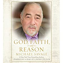 God, Faith, and Reason Audiobook by Michael Savage Narrated by Lorenzo De Leon