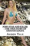 Porn Star and Killer : The True Story of Amanda