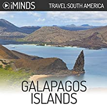 Galapagos Islands: Travel South America Audiobook by  iMinds Narrated by Joel Richards