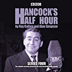 Hancock's Half Hour: Series 4: 20 episodes of the classic BBC Radio comedy series | Ray Galton,Alan Simpson