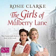 The Girls of Mulberry Lane: Mulberry Lane, Book 1 Audiobook by Rosie Clarke Narrated by Susie Riddell