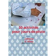 10 activités pour jour de pluie (French Edition)