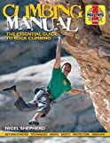 Climbing Manual: The essential guide to rock