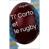 Ti' Corto et le rugby (French Edition)