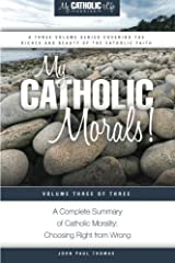 My Catholic Morals! (My Catholic Life! Series) (Volume 3) Paperback