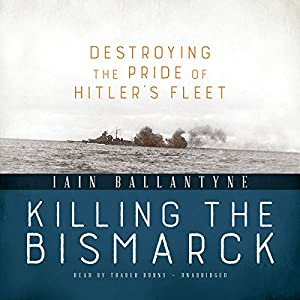 Killing the Bismarck Audiobook
