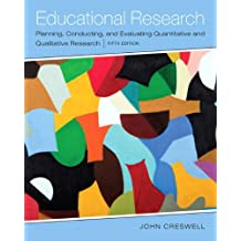 Educational Research: Planning, Conducting, and Evaluating Quantitative and Qualitative Research, Enhanced Pearson...
