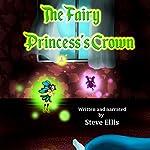 The Fairy Princess's Crown   Steve Ellis