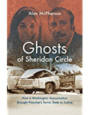 Ghosts of Sheridan Circle: How a Washington Assassination Brought Pinochet's Terror State to Justice