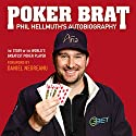 Poker Brat: Phil Hellmuth's Autobiography Audiobook by Phil Hellmuth Narrated by Phil Hellmuth