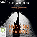 Hunting Shadows: DI Ellen Kelly, Book 1 | Sheila Bugler