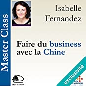 Faire du business avec la Chine (Master Class) | Isabelle Fernandez