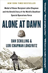 Alone at Dawn: Medal of Honor Recipient John Chapman and the Untold Story of the World's Deadliest Special