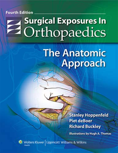Surgical Exposures in Orthopaedics: The Anatomic