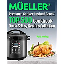 MÜELLER Pressure Cooker Instant Crock Cookbook: : TOP 500 quick and easy recipes Collection