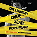 Guy Langman, Crime Scene Procrastinator Audiobook by Josh Berk Narrated by Jim Meskimen