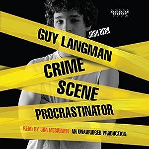 Guy Langman, Crime Scene Procrastinator Audiobook