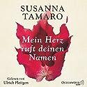 Mein Herz ruft deinen Namen Hörbuch von Susanna Tamaro Gesprochen von: Ulrich Pleitgen