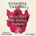 Mein Herz ruft deinen Namen | Susanna Tamaro