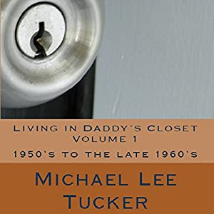 Living in Daddy's Closet, Volume I Audiobook