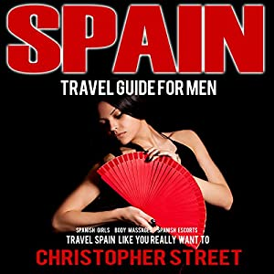 Spain: Travel Guide for Men Audiobook