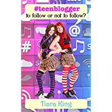 #teenblogger: To Follow or Not To Follow? (English Edition)