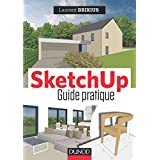 SketchUp : le guide pratique (Hors collection) (French Edition)